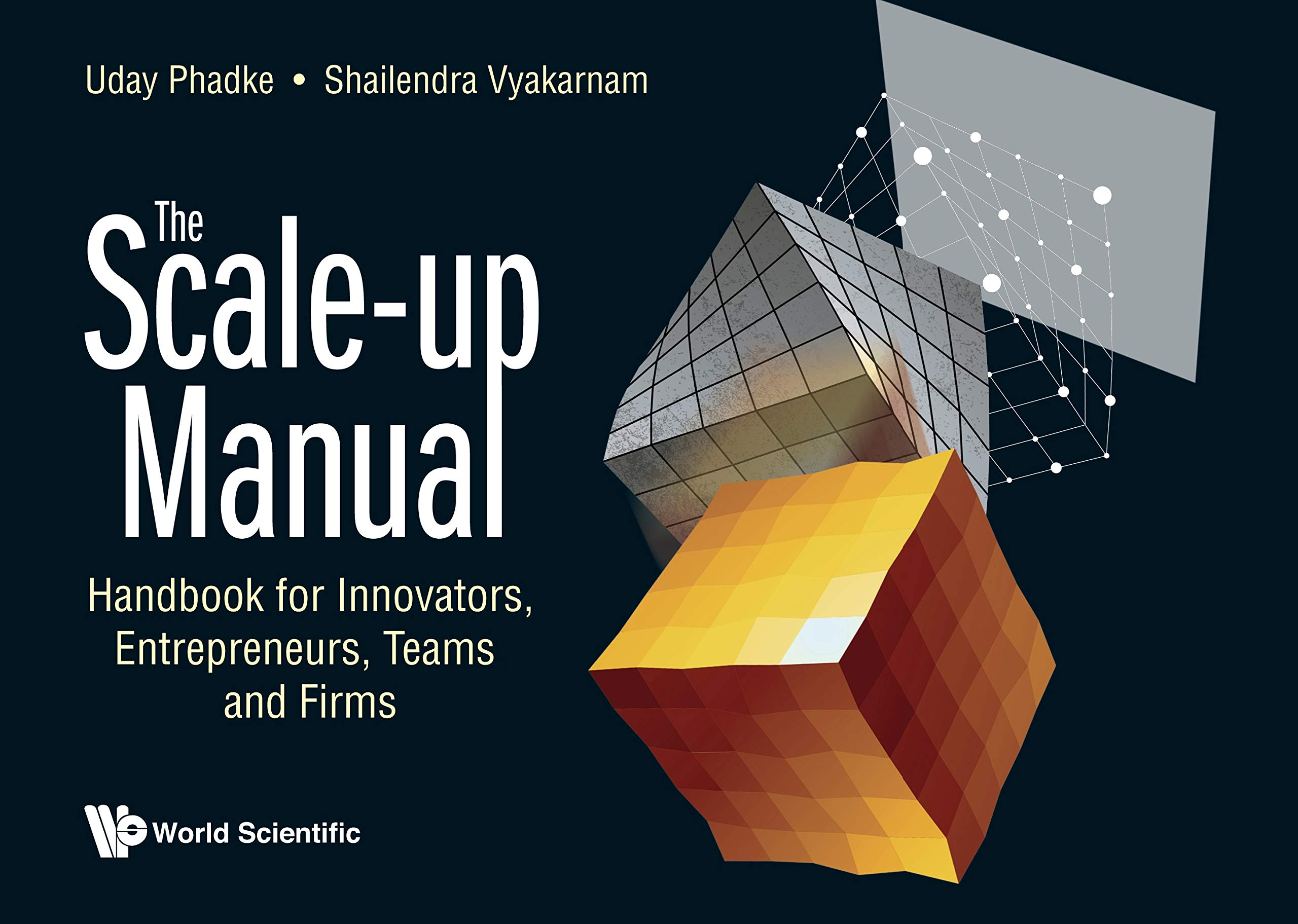 Scale-up Manual, The: Handbook For Innovators, Entrepreneurs, Teams And Firms