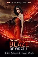 Blaze of Wrath (Phoenix Rising Book 5) Kindle Edition