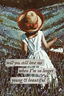 will you still love me when i'm no longer young and beautiful: lana del rey journal, lined notebook, paperback