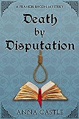 Death by Disputation (A Francis Bacon Mystery Book 2) Kindle Edition