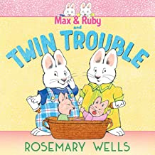 Max & Ruby and Twin Trouble (A Max and Ruby Adventure)