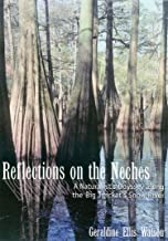 Reflections on the Neches: A Naturalist's Odyssey along the Big Thicket's Snow River (Temple Big Thicket Series)