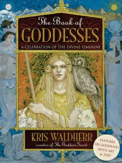 The Book of Goddesses: Expanded Anniversary Edition