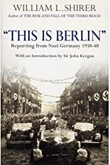 This Is Berlin: Reporting from Nazi Germany, 1938-40 (English Edition) Format Kindle