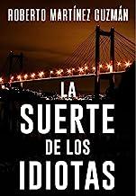 LA SUERTE DE LOS IDIOTAS (Thriller gallego): Novela negra