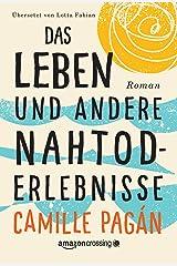 Das Leben und andere Nahtoderlebnisse (German Edition) Kindle Edition