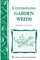 Controlling Garden Weeds: Storey's Country Wisdom Bulletin A-171 (Storey Country Wisdom Bulletin) Kindle Edition