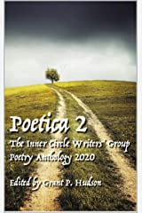 Poetica # 2: The Inner Circle Writers' Group Poetry Anthology 2020 Kindle Edition