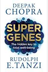 Super Genes: The hidden key to total well-being Kindle Edition