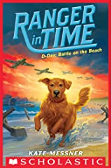 D-Day: Battle on the Beach (Ranger #7) (Ranger in Time) Kindle Edition