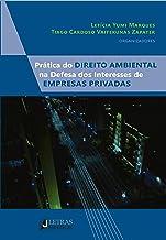 Prática Do Direito Ambiental Na Defesa Dos Interesses De Empresas Privadas