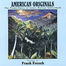 American Originals - the Piano Music of Louis Moreau Gottschalk