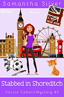Stabbed in Shoreditch (A Cozy Mystery) (Cassie Coburn