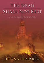 The Dead Shall Not Rest (Dr. Thomas Silkstone series Book 2)
