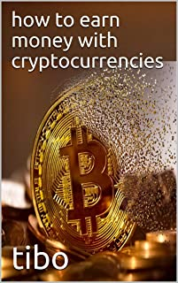 how to earn money with cryptocurrencies