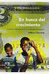 En busca del crecimiento: Andanzas y tribulaciones de los economistas del desarrollo (Economía) (Spanish Edition) Paperback