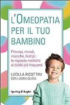 Permalink to L'omeopatia per il tuo bambino. Principi, rimedi, ricerche, biotipi: le risposte mediche ai dubbi più frequenti PDF