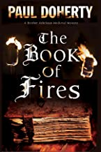 Book of Fires, The: A Medieval mystery (A Brother Athelstan Medieval Mystery 14)