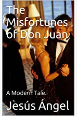 The Misfortunes of Don Juan: A Modern Tale. Kindle Edition