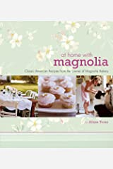 At Home with Magnolia: Classic American Recipes from the Owner of Magnolia Bakery Hardcover