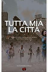 Tutta mia la città: romanzo post-apocalittico Formato Kindle