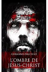L'ombre de Jésus-Christ (Thriller religieux) (French Edition) Versión Kindle