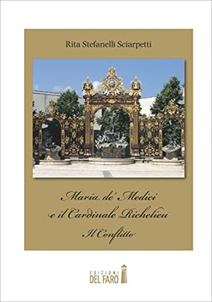 Maria de' Medici e il Cardinale Richelieu. Il Conflitto