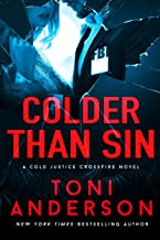 Colder Than Sin: A totally addictive romantic thriller you won't be able to put down (Cold Justice - Crossfire: FBI Romant...