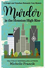 Murder in the Houston High Rise: A Danger and Donahues Romantic Cozy Mystery Kindle Edition