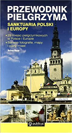 Przewodnik pielgrzyma. Sanktuaria Polski i Europy - BoĹzena Mazur [KSIÄĹťKA]