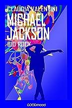 Michael Jackson: Bio Rock (Italian Edition)