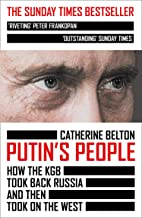 Putin's People: How the KGB Took Back Russia and then Took on the West (English Edition)