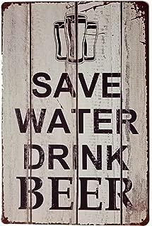 ERLOOD Save Water Drink Beer Tin Signs Vintage Retro Wall Plaque Retro Metal Bar Pub Poster 12 X 8