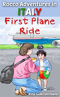 Kids Short Stories ebooks Collections | Rocco Adventures In Italy: First Plane Ride | New Experiences (Kids Short Story #1) Beginner Readers Ages 4-8 (English Edition)