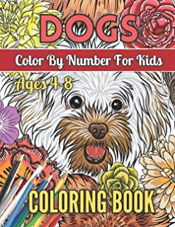 Dogs Color By Number For Kids Ages 4-8 Coloring Book: Extreme Coloring Book of Dog Breeds Boxer, French Bulldog, Terriers ...