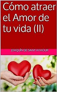 Cómo atraer el Amor de tu vida (II) (Spanish Edition)