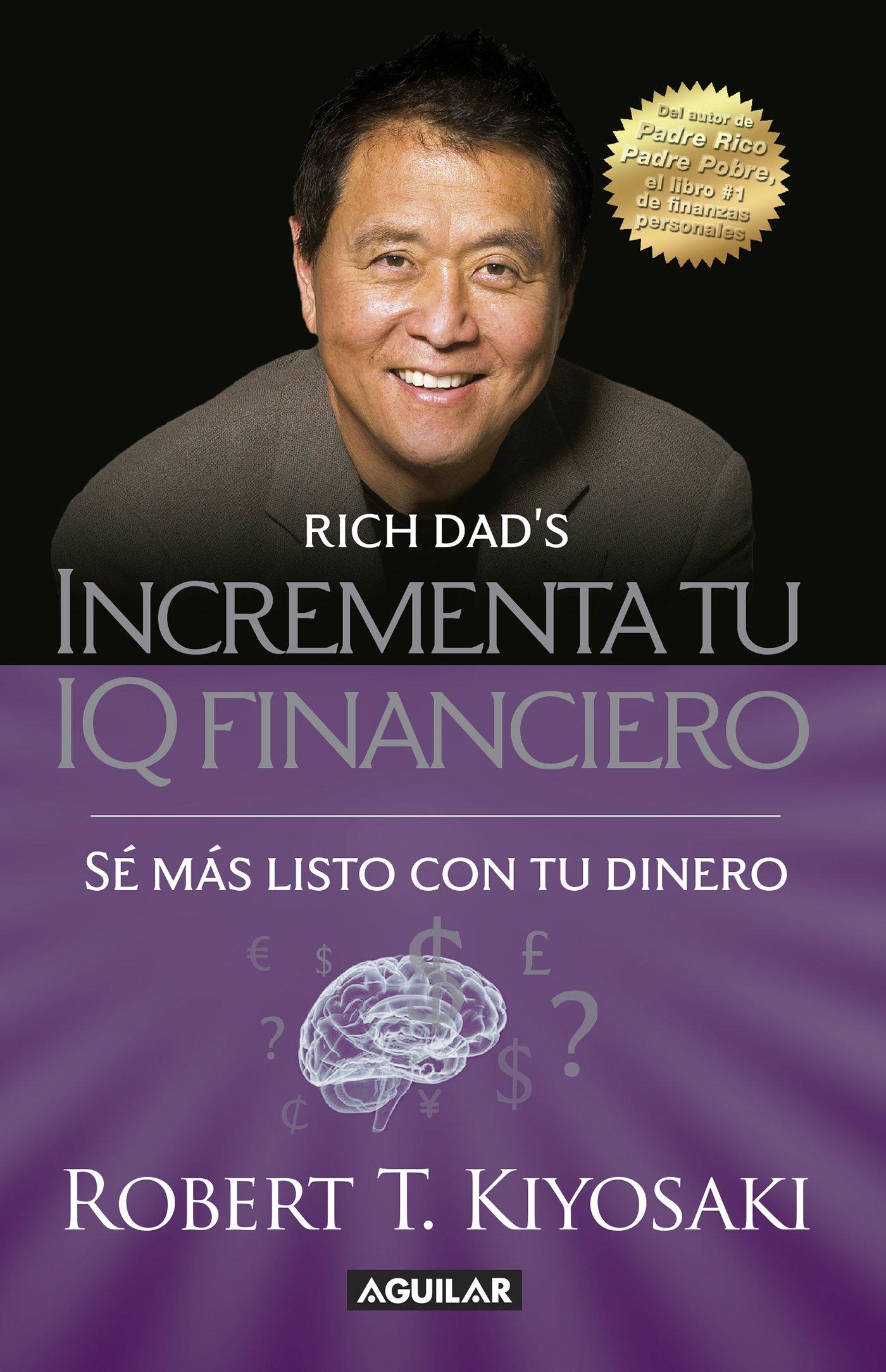 Incrementa tu IQ financiero: Sé más listo con tu dinero (Spanish Edition)