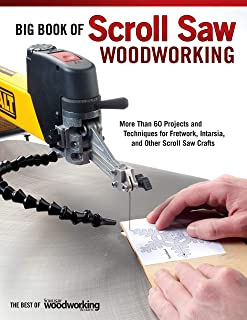 Big Book of Scroll Saw Woodworking (Best of SSW&C): More Than 60 Projects and Techniques for Fretwork, Intarsia & Other Sc...