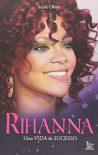 Rihanna - Uma Vida De Sucesso