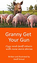 Granny Get Your Gun (The Adventures of Ozzy the Pig Book 5)