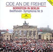 Beethoven: Symphony No.9 (Ode To Freedom - Bernstein in Berlin)