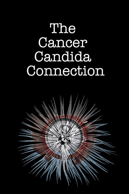 Candida Cancer Connection: How diet and lifestyle have created a 21st century plague, and what you can do to protect yourself! (English Edition)