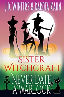 Never Date A Warlock (Sister Witchcraft Book 4)