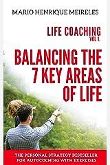 Balancing the 7 key areas of life: Life Coaching (English Edition) eBook Kindle