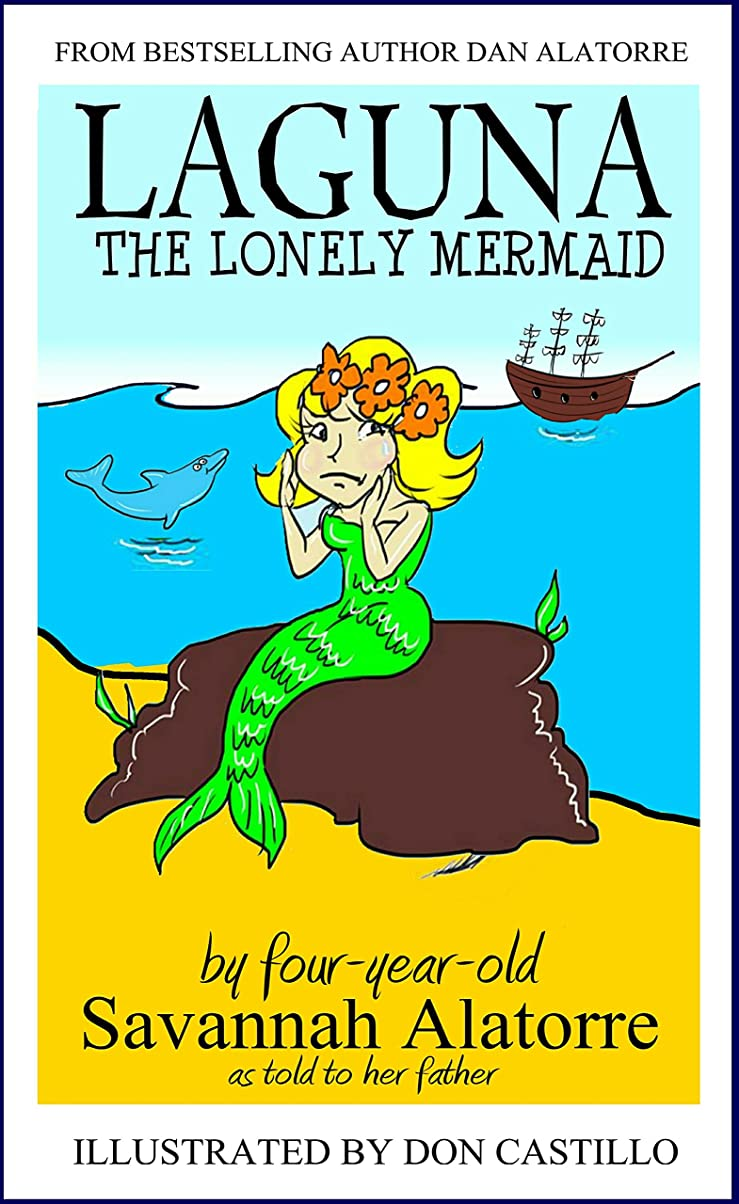 Laguna The Lonely Mermaid: a fun, full color, illustrated story book for children of all ages (English Edition)