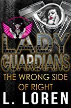 Lady Guardians: The Wrong Side of Right