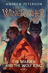 The Warden and the Wolf King: The Wingfeather Saga Book 4 Kindle Edition