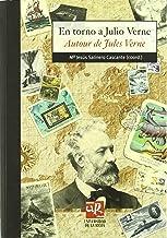 En torno a Julio Verne: aproximaciones diversas a los viajes extraordinarios: 51 (Biblioteca de Investigación)