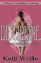 Discipline: A Victorian Medical Exam Erotica (Professor Feversham's Academy of Young Women's Correctional Education Book 4)