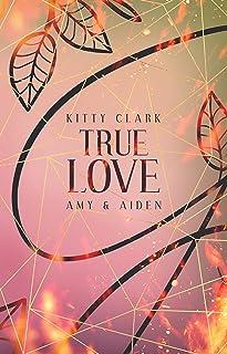 True Love: Amy & Aiden (German Edition)